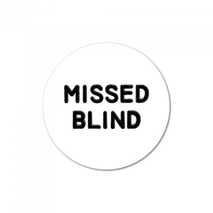 Missed Blind Button